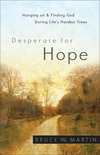 Desperate for Hope: Hanging on and Finding God during Life's Hardest Times