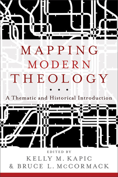 Mapping Modern Theology A Thematic and Historical Introduction
