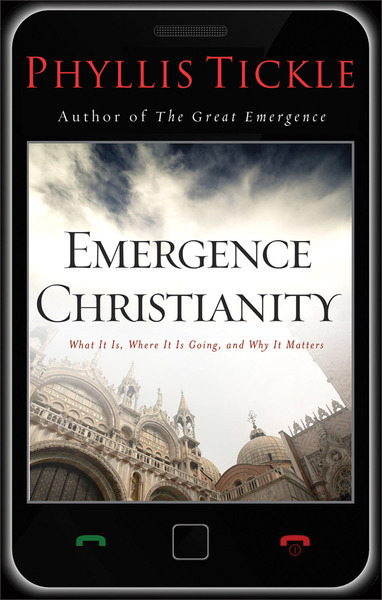 Emergence Christianity What It Is, Where It Is Going, and Why It Matters