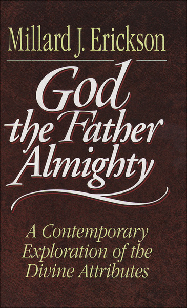God the Father Almighty A Contemporary Exploration of the Divine Attributes