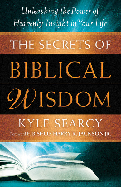 The Secrets of Biblical Wisdom Unleashing the Power of Heavenly Insight in Your Life