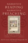 Narrative Reading, Narrative Preaching: Reuniting New Testament Interpretation and Proclamation