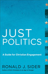 Just Politics: A Guide for Christian Engagement