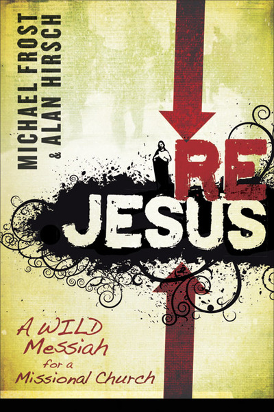 ReJesus A Wild Messiah for a Missional Church