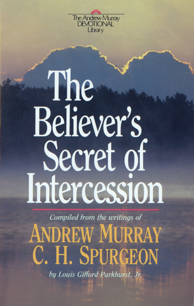 The Believer's Secret of Intercession (Andrew Murray Devotional Library)