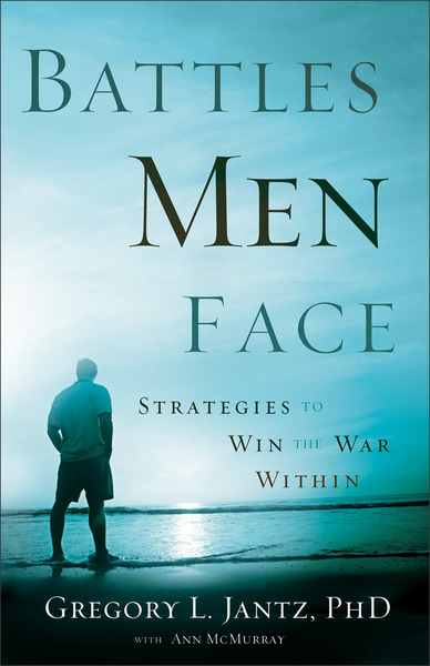 Battles Men Face Strategies to Win the War Within