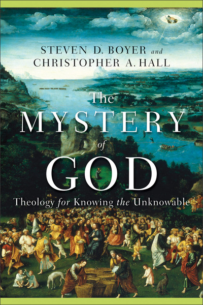 The Mystery of God Theology for Knowing the Unknowable