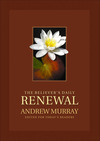 The Believer's Daily Renewal: A Devotional Classic