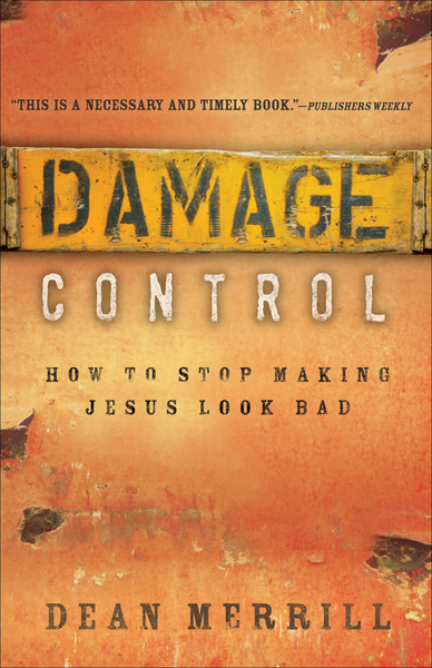 Damage Control How to Stop Making Jesus Look Bad