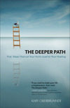 The Deeper Path Five Steps That Let Your Hurts Lead to Your Healing