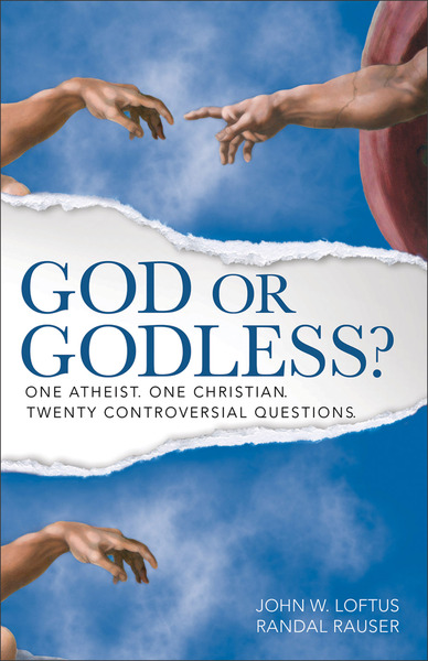 God or Godless? One Atheist. One Christian. Twenty Controversial Questions.