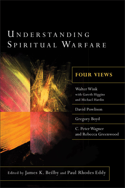 Understanding Spiritual Warfare Four Views