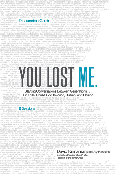 You Lost Me Discussion Guide: Why Young Christians Are Leaving Church . . . and Rethinking Faith