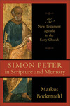 Simon Peter in Scripture and Memory: The New Testament Apostle in the Early Church