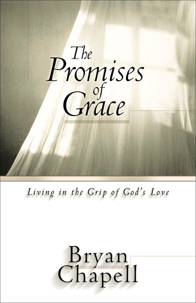 The Promises of Grace Living in the Grip of God's Love