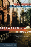 Sidewalks in the Kingdom (The Christian Practice of Everyday Life): New Urbanism and the Christian Faith