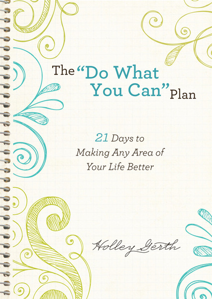 "The ""Do What You Can"" Plan (Ebook Shorts): 21 Days to Making Any Area of Your Life Better"