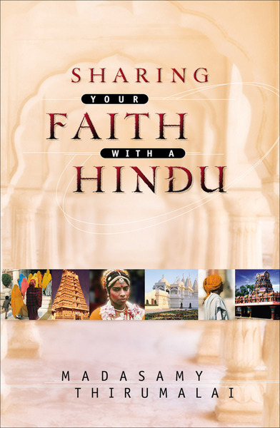 sharing your faith with a hindu by madasamy thirumalai for the