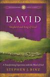 David (Ancient-Future Bible Study): Shepherd and King of Israel