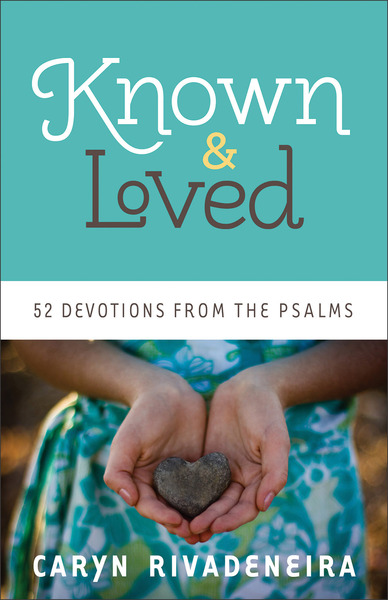 Known and Loved 52 Devotions from the Psalms