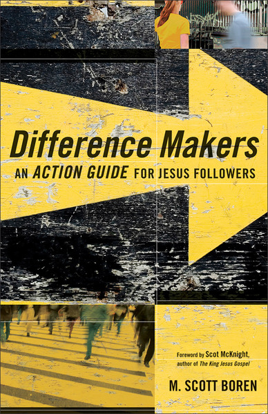 Difference Makers An Action Guide for Jesus Followers