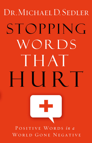 Stopping Words That Hurt Positive Words in a World Gone Negative