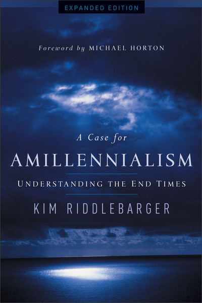 A Case for Amillennialism Understanding the End Times