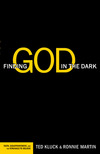 Finding God in the Dark Faith, Disappointment, and the Struggle to Believe