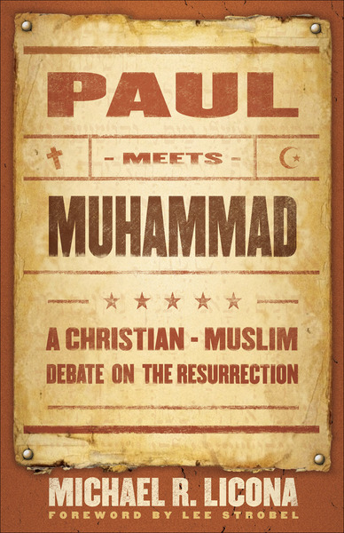 Paul Meets Muhammad A Christian-Muslim Debate on the Resurrection