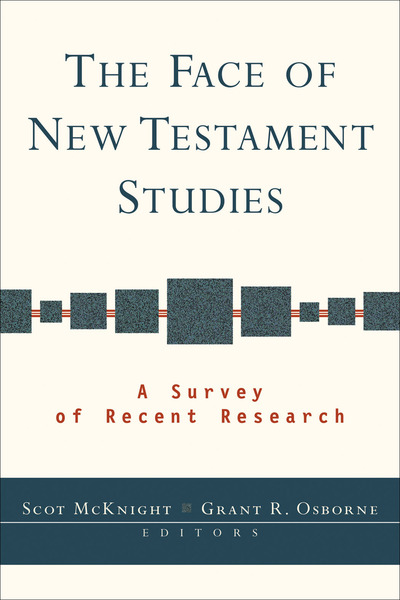 The Face of New Testament Studies A Survey of Recent Research