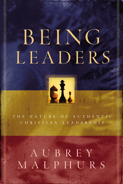 Being Leaders: The Nature of Authentic Christian Leadership