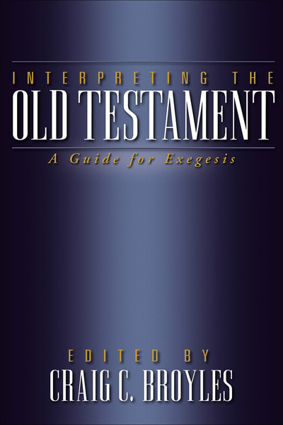 Interpreting the Old Testament A Guide for Exegesis