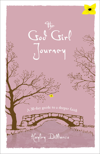 The God Girl Journey A 30-Day Guide to a Deeper Faith