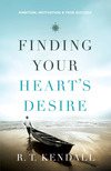 Finding Your Heart's Desire Ambition, Motivation and True Success