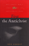 First the Antichrist: Why Christ Won't Come before the Antichrist Does