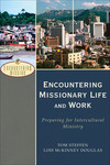 Encountering Missionary Life and Work (Encountering Mission): Preparing for Intercultural Ministry