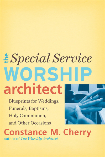 The special service worship architect blueprints for weddings the special service worship architect blueprints for weddings funerals baptisms holy communion malvernweather Images