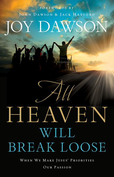 All Heaven Will Break Loose When We Make Jesus' Priorities Our Passion