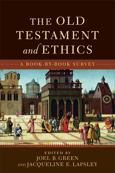 The Old Testament and Ethics A Book-by-Book Survey