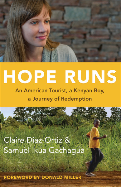 Hope Runs An American Tourist, a Kenyan Boy, a Journey of Redemption