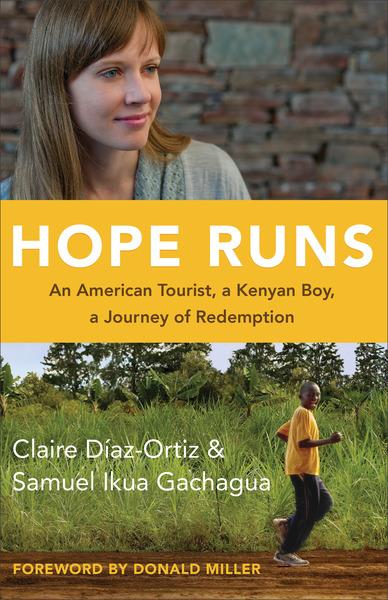 Hope Runs An American Tourist, a Kenyan Boy, a Journey of Redemption