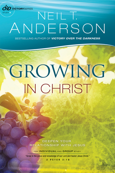 Growing in Christ (Victory Series Book #5) Deepen Your Relationship With Jesus