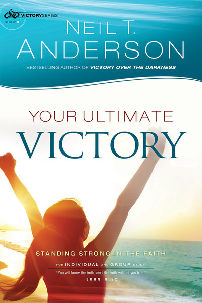 Your Ultimate Victory (Victory Series Book #8) Stand Strong in the Faith