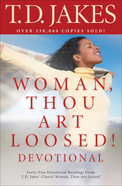 Woman, Thou Art Loosed! by T  D  Jakes    for the Olive Tree Bible