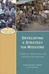 Developing a Strategy for Missions (Encountering Mission): A Biblical, Historical, and Cultural Introduction