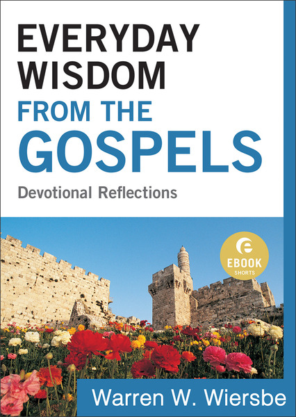 Everyday Wisdom from the Gospels (Ebook Shorts) Devotional Reflections
