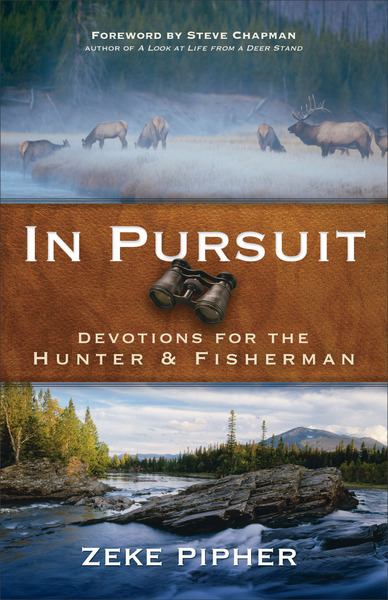 In Pursuit Devotions for the Hunter and Fisherman