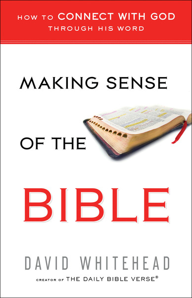 Making Sense of the Bible: How to Connect With God Through His Word