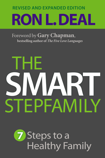 The Smart Stepfamily Seven Steps to a Healthy Family
