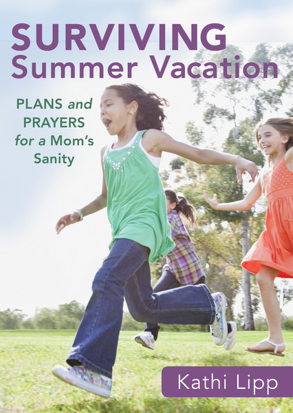 Surviving Summer Vacation (Ebook Shorts): Plans and Prayers for a Mom's Sanity